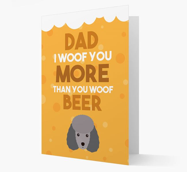 'Woof you more than you woof Beer' Card with Miniature Poodle Icon