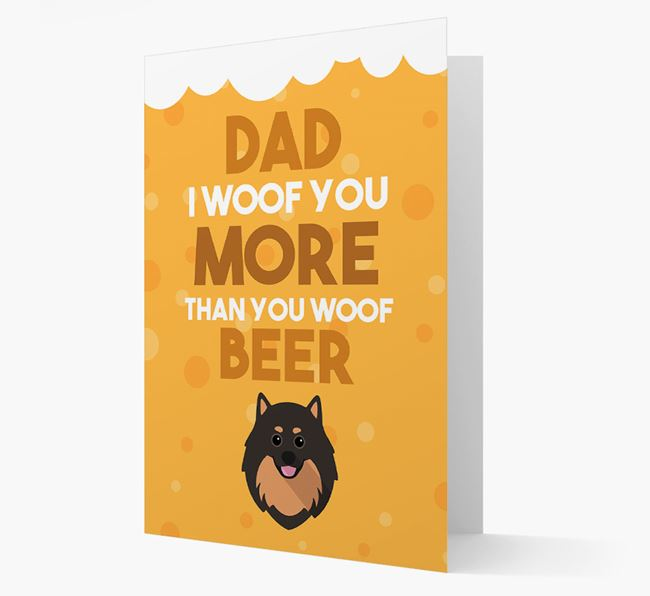 'Woof you more than you woof Beer' Card with Pomeranian Icon