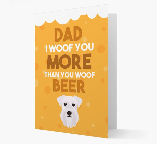 'Woof you more than you woof Beer' Card with Schnauzer Icon