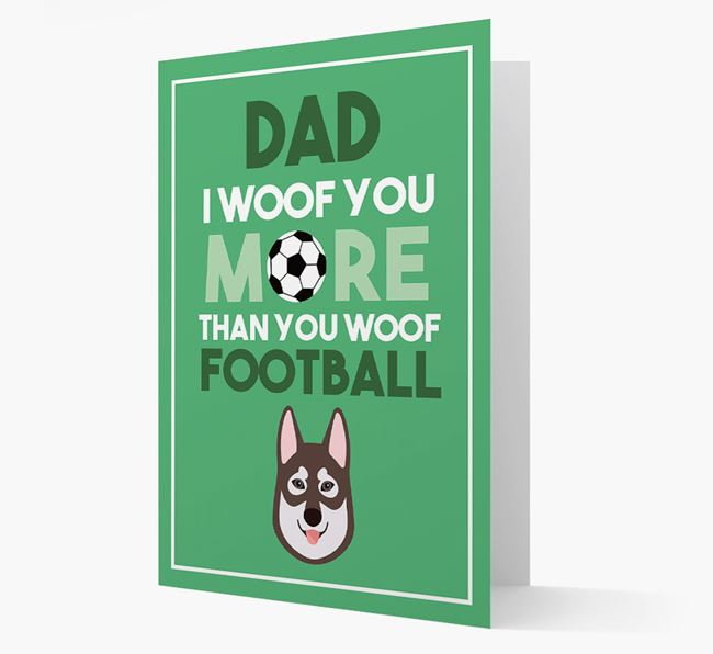 'Woof you more than you woof Football' Card with Tamaskan Icon