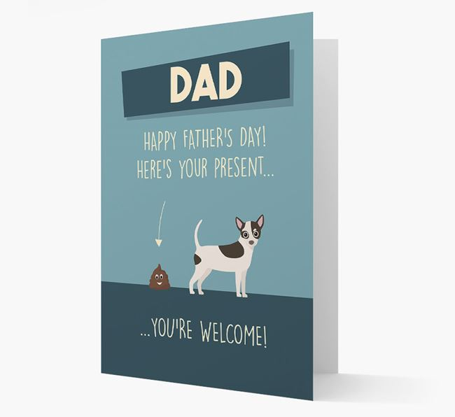 'Dad, here's your present...' Card for Chihuahua Dad