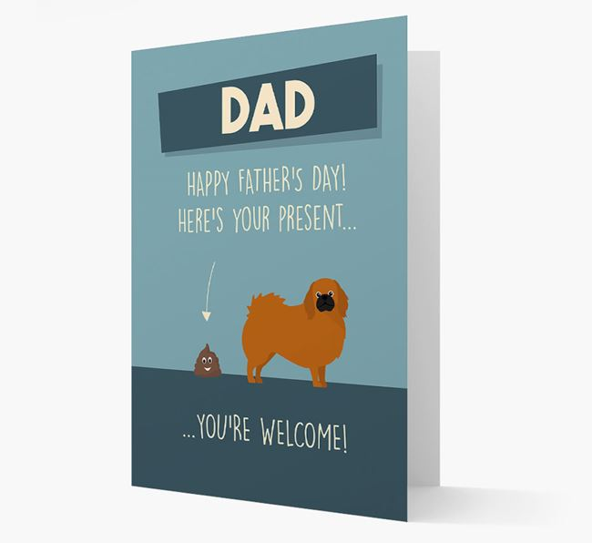 'Dad, here's your present...' Card for Pekingese Dad