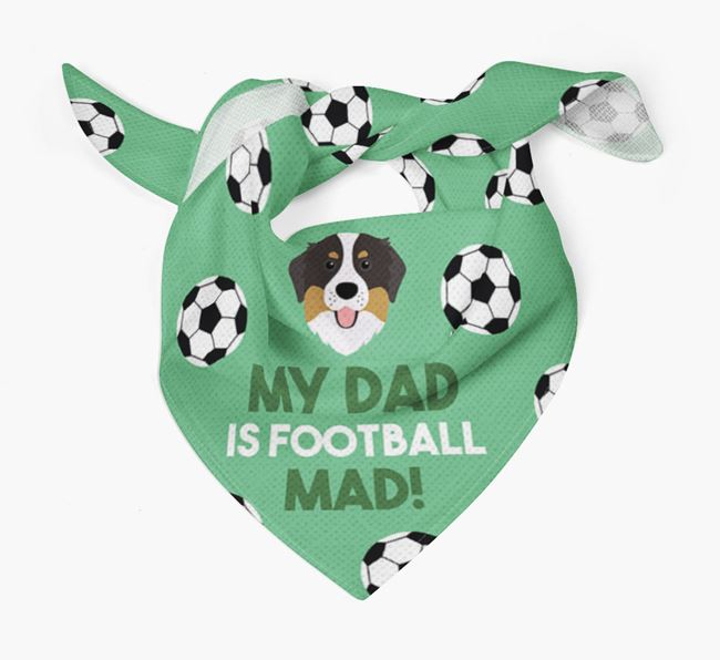 'My Dad Is Football Mad' Bandana with Bernese Mountain Dog Icon