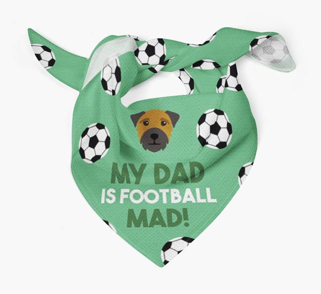 'My Dad Is Football Mad' Bandana with Border Terrier Icon