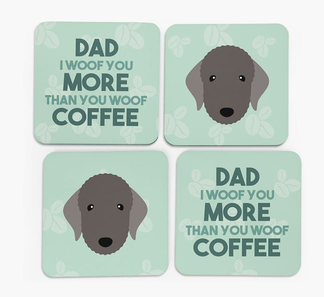 'Dad I woof you more than you woof coffee' Coasters with Bedlington Terrier Icon