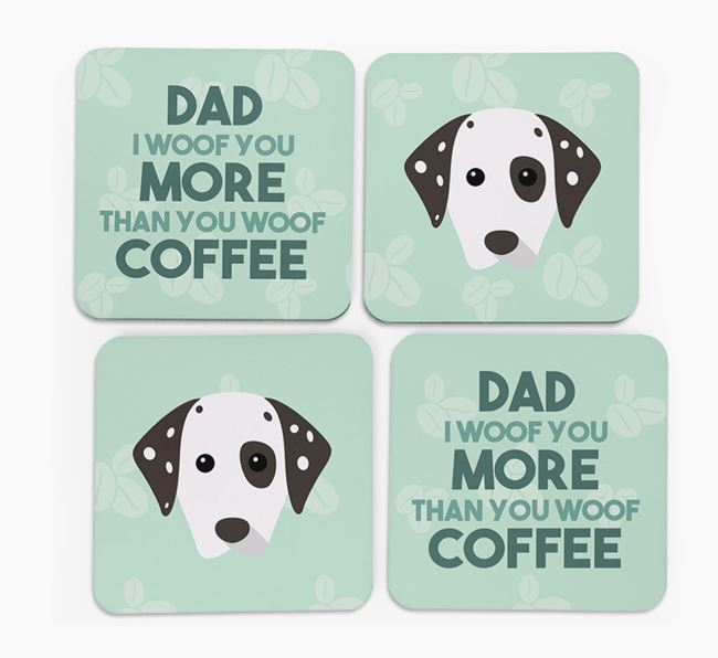 'Dad I woof you more than you woof coffee' Coasters with Dalmatian Icon