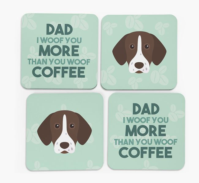 'Dad I woof you more than you woof coffee' Coasters with German Shorthaired Pointer Icon