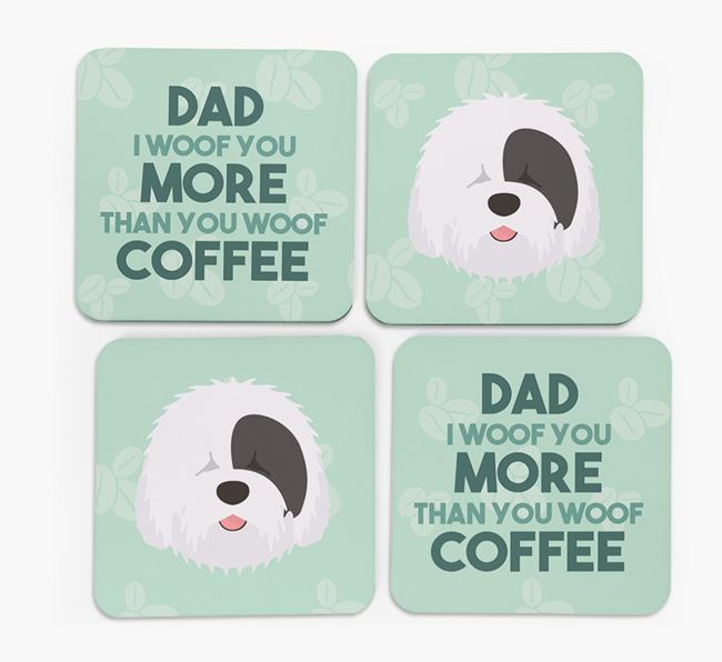'Dad I woof you more than you woof coffee' Coasters with Old English Sheepdog Icon