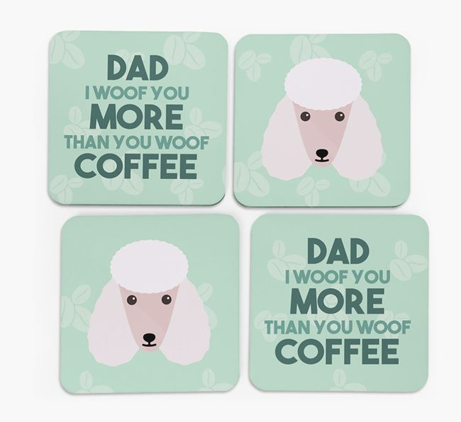 'Dad I woof you more than you woof coffee' Coasters with Poodle Icon