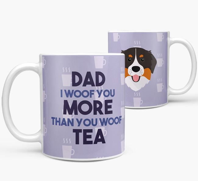 'Dad I woof you more than you woof tea' Mug with Bernese Mountain Dog Icon