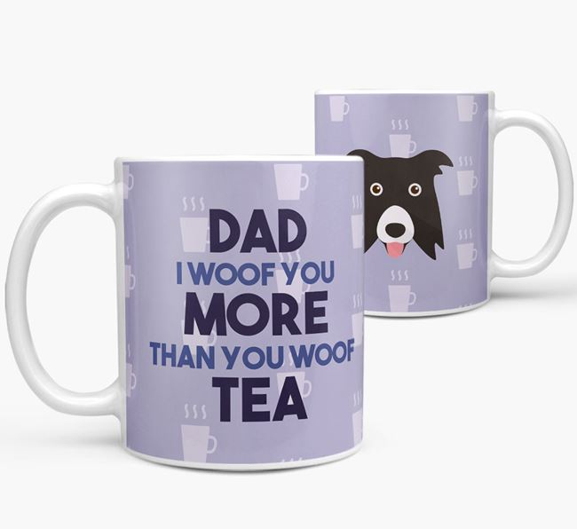 'Dad I woof you more than you woof tea' Mug with Border Collie Icon