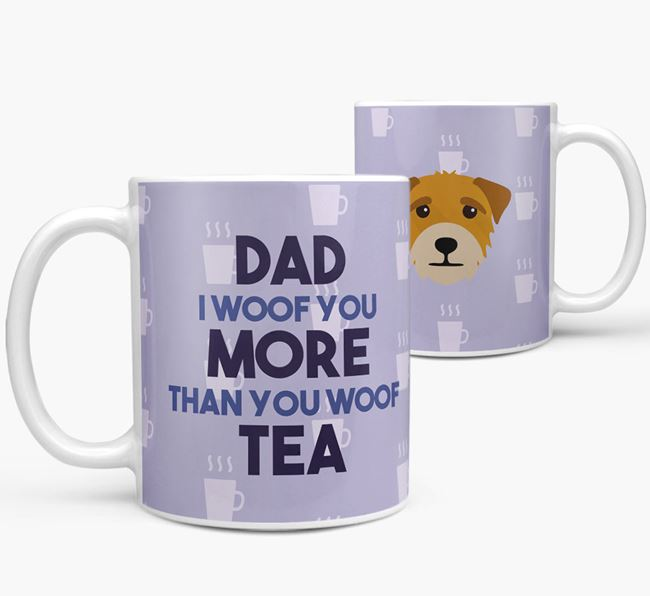 'Dad I woof you more than you woof tea' Mug with Border Terrier Icon