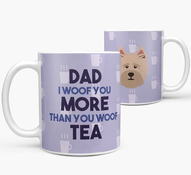 'Dad I woof you more than you woof tea' Mug with Cairn Terrier Icon