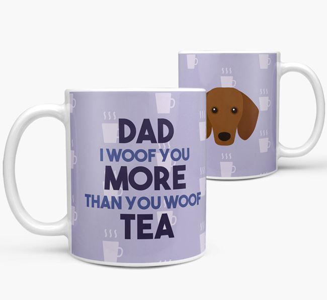 'Dad I woof you more than you woof tea' Mug with Dachshund Icon