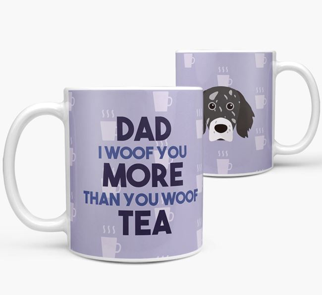 'Dad I woof you more than you woof tea' Mug with English Setter Icon