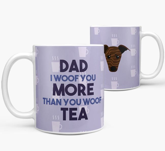 'Dad I woof you more than you woof tea' Mug with Greyhound Icon