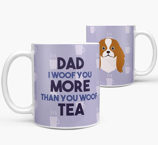 'Dad I woof you more than you woof tea' Mug with Japanese Chin Icon