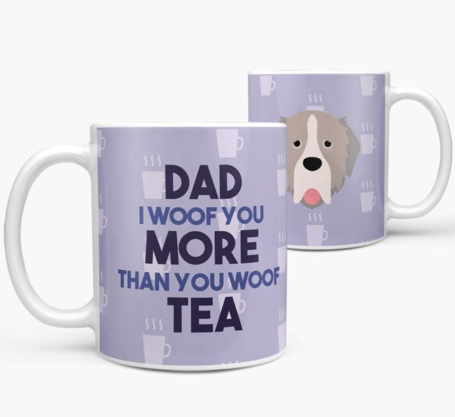 'Dad I woof you more than you woof tea' Mug with Pyrenean Mastiff Icon