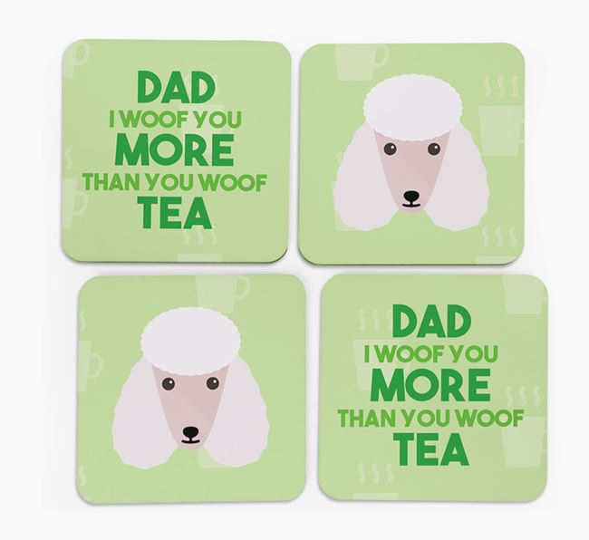 'Dad I woof you more than you woof tea' Coasters with Poodle Icon