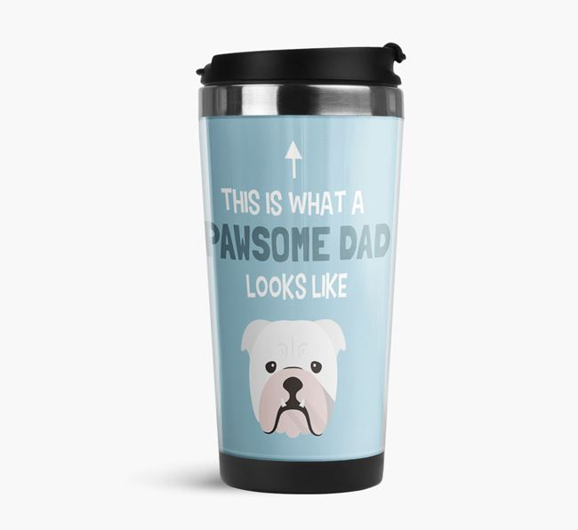 'This is what a pawsome Dad looks like!' Travel Mug with English Bulldog Icon
