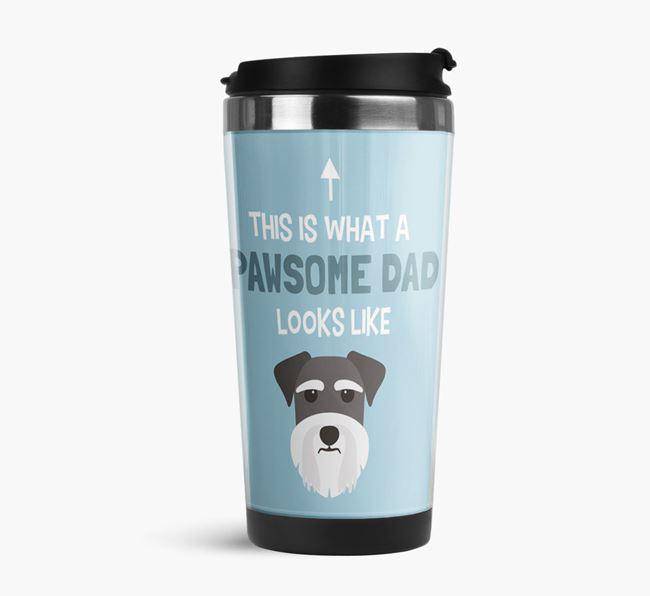 'This is what a pawsome Dad looks like!' Travel Mug with Schnauzer Icon