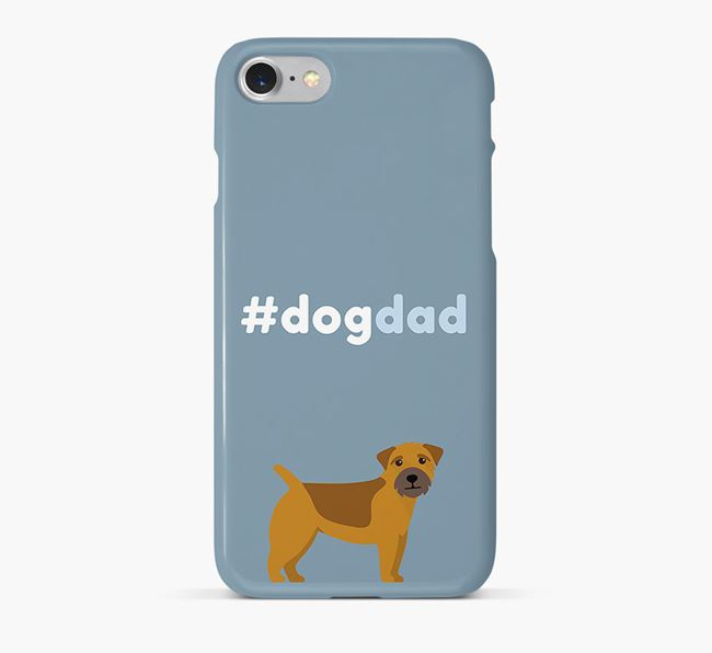 '#DogDad' Phone Case for Border Terrier Dad