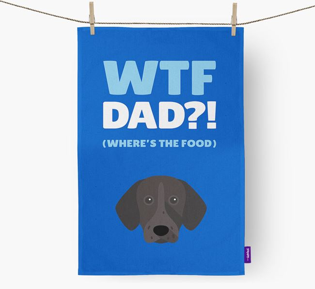 'Where's The Food Dad?!' Dish Towel with German Shorthaired Pointer Icon