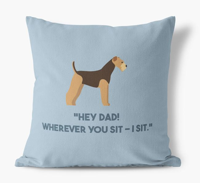 'Dad, where you sit - I sit.' Canvas Cushion with Airedale Terrier Icons
