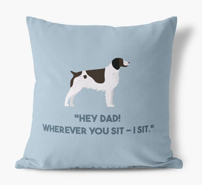 'Dad, where you sit - I sit.' Canvas Cushion with Brittany Icons