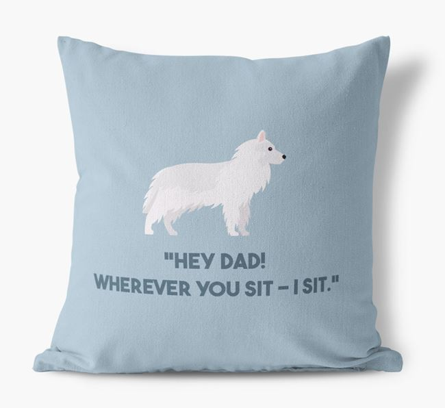 'Dad, where you sit - I sit.' Canvas Cushion with German Shepherd Icons