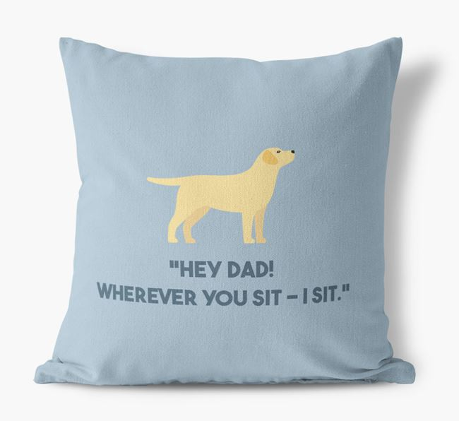 'Dad, where you sit - I sit.' Canvas Cushion with Dog Icons