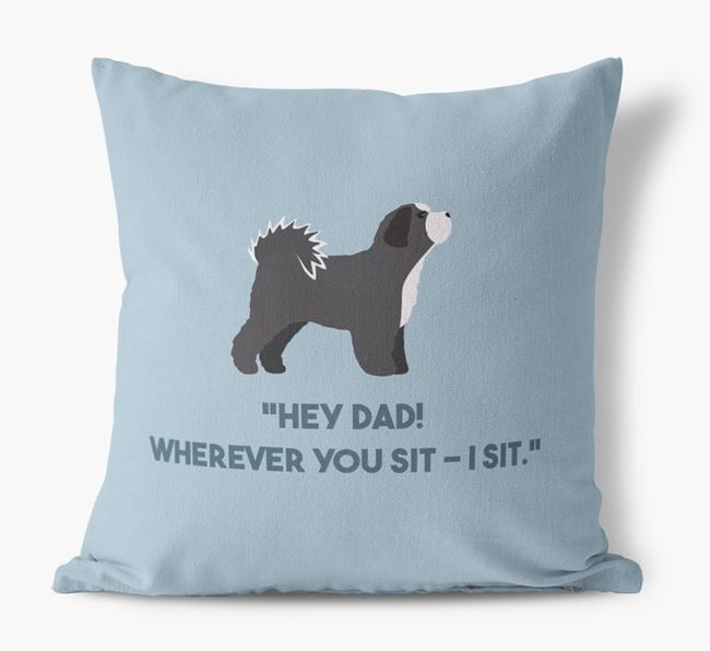 'Dad, where you sit - I sit.' Canvas Cushion with Lhasapoo Icons