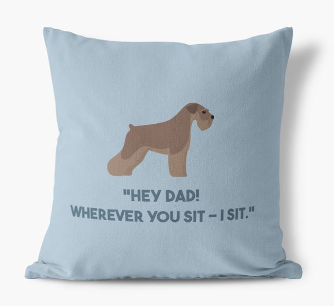 'Dad, where you sit - I sit.' Canvas Cushion with Schnauzer Icons