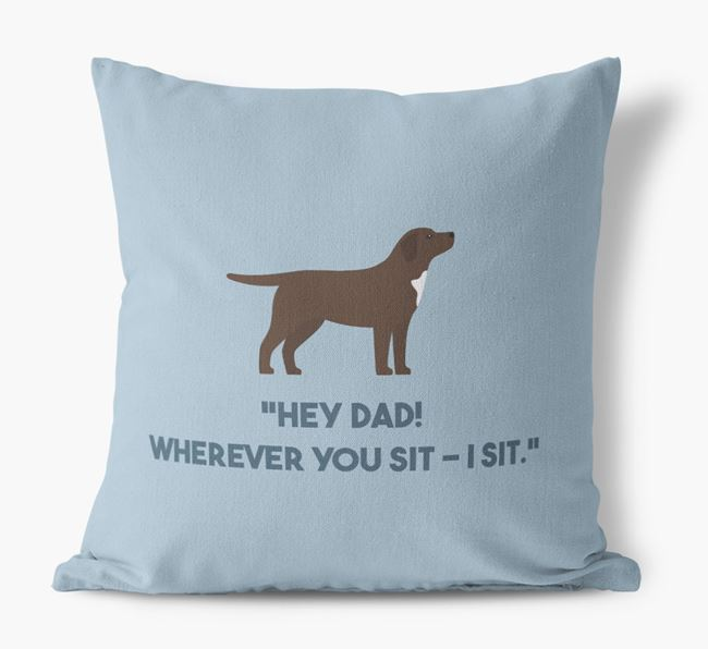 'Dad, where you sit - I sit.' Canvas Cushion with Springador Icons