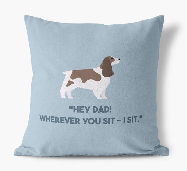 'Dad, where you sit - I sit.' Canvas Cushion with Springer Spaniel Icons