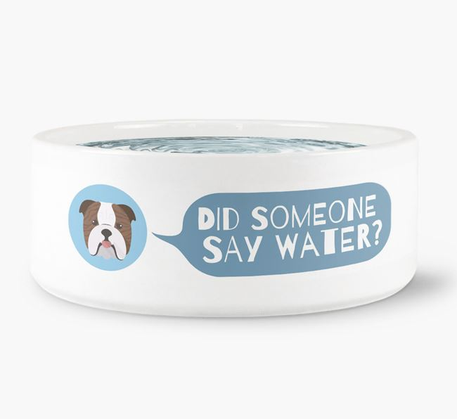 'Did someone say water?' Dog Bowl for your English Bulldog
