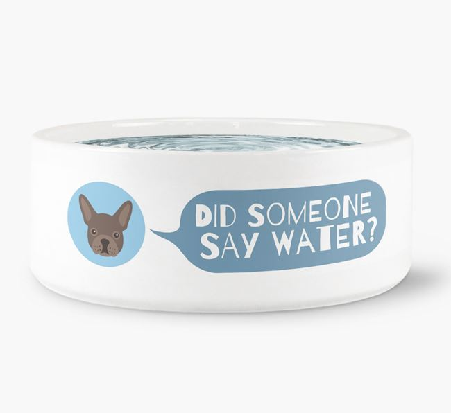 'Did someone say water?' Dog Bowl for your French Bulldog