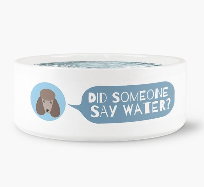'Did someone say water?' Dog Bowl for your Poodle