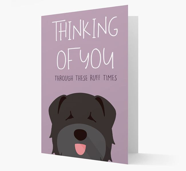 'Thinking of You Through These Ruff Times' Card with Bouvier Des Flandres Icon