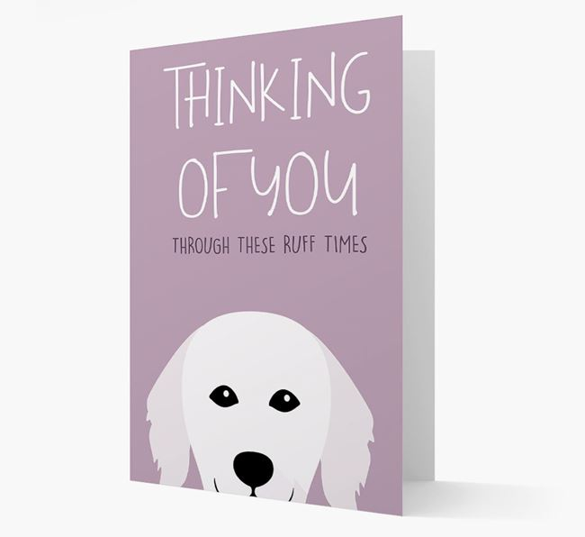 'Thinking of You Through These Ruff Times' Card with Hungarian Kuvasz Icon