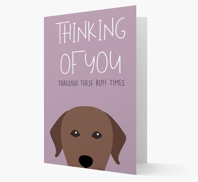 'Thinking of You Through These Ruff Times' Card with Labrador Retriever Icon