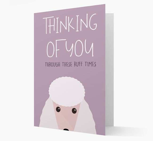 'Thinking of You Through These Ruff Times' Card with Poodle Icon