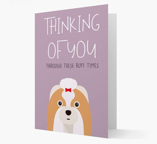 'Thinking of You Through These Ruff Times' Card with Shih Tzu Icon