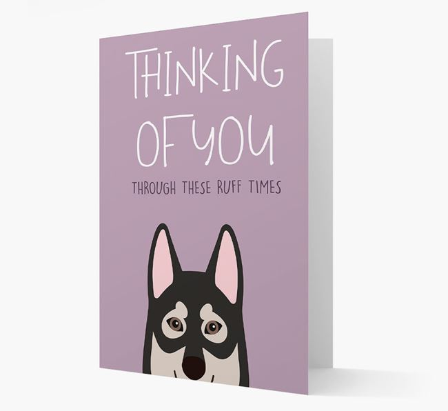 'Thinking of You Through These Ruff Times' Card with Tamaskan Icon
