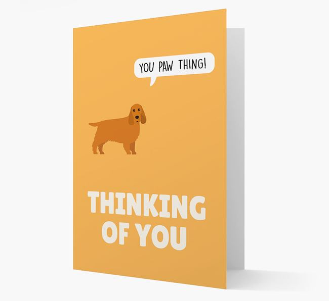 'Thinking of You, You Paw Thing!' Card with Cocker Spaniel Icon