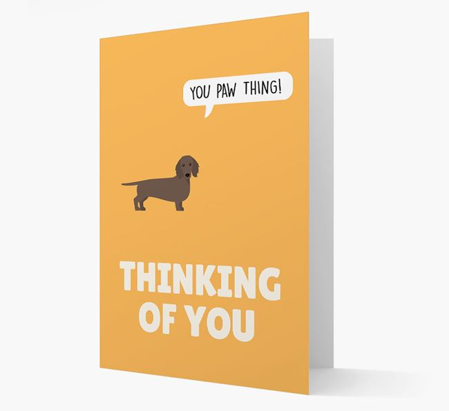 'Thinking of You, You Paw Thing!' Card with Dachshund Icon