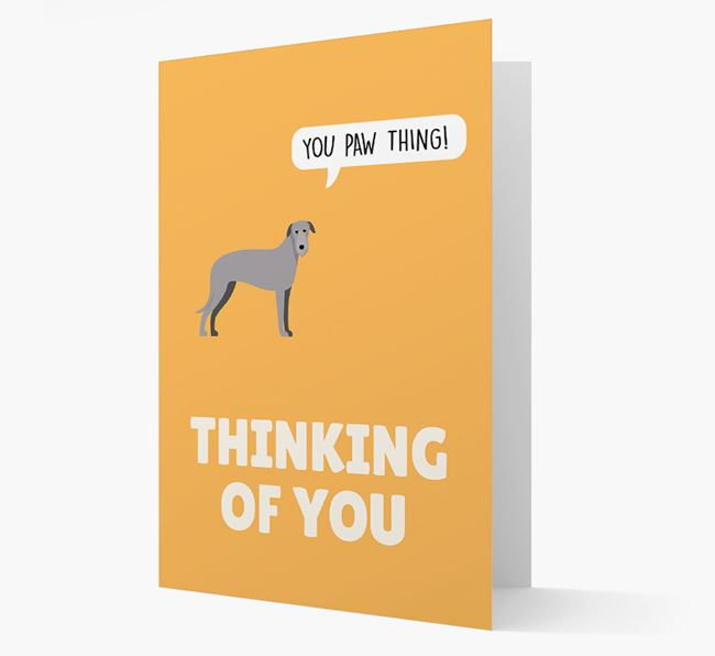'Thinking of You, You Paw Thing!' Card with Deerhound Icon