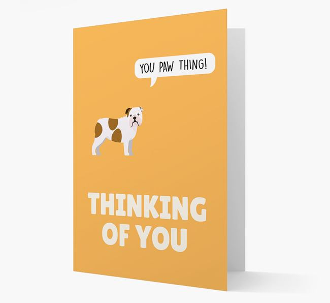 'Thinking of You, You Paw Thing!' Card with English Bulldog Icon