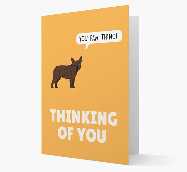 'Thinking of You, You Paw Thing!' Card with French Bulldog Icon