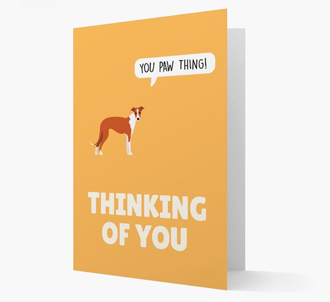 'Thinking of You, You Paw Thing!' Card with Greyhound Icon